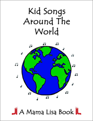 Children's Songs - - Mama Lisa's World: Children's Songs, Nursery Rhymes and Traditional Music from Around the World