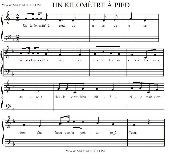 Partition musicale - Un kilomètre à pied ça use, ça use