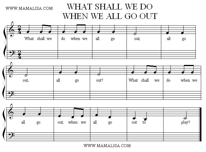 Sheet Music - What Shall We Do When We All Go Out?